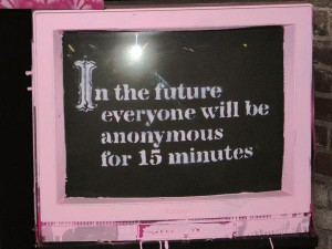 in the future everyone will be anonymous for 15 minutes